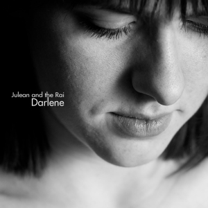 Darlene LP by Julean and the Rai